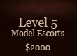 Level 5 model escorts